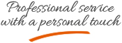 Professional service with a personal touch